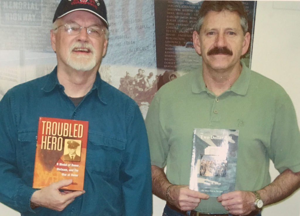 "Chapter 1 Vice President Dave Mathis and Director Dick Doyle each found their experiences reflected in books written about Vietnam. Dick served with Ken Kays, whose heroism and tragic suicide is recounted in Troubled Hero, by Randy Mills. Kays was a medic in Dick's unit who won the Medal of Honor for his bravery under fire on May 7, 1970, only to commit suicide later in life. Mathis found himself in the book The Two Dollar Bill, an account by his platoon leader, Lt. Roger Soiset, of a year (1969-70) in Vietnam. Although Soiset changes the names of the soldiers in the account, Dave appears in the picture on the front cover and is identifiable in the text as ""Matson."""